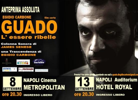 Guado sta arrivando: proiezioni a Napoli 8/13 Settembre
